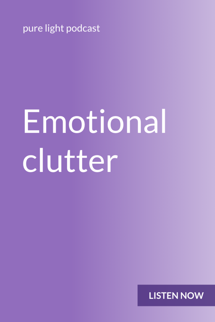 Any unprocessed emotion becomes emotional clutter. Clearing emotional clutter creates space for joy. #joy #purelightpodcast | ailikuutan.com
