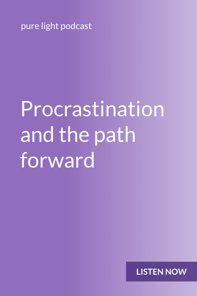 What happens when you want a certain result, but don't like how you think you're supposed to get there? When you change how you feel about the path forward, you can stop procrastinating… and finally move forward. #purelightpodcast | ailikuutan.com