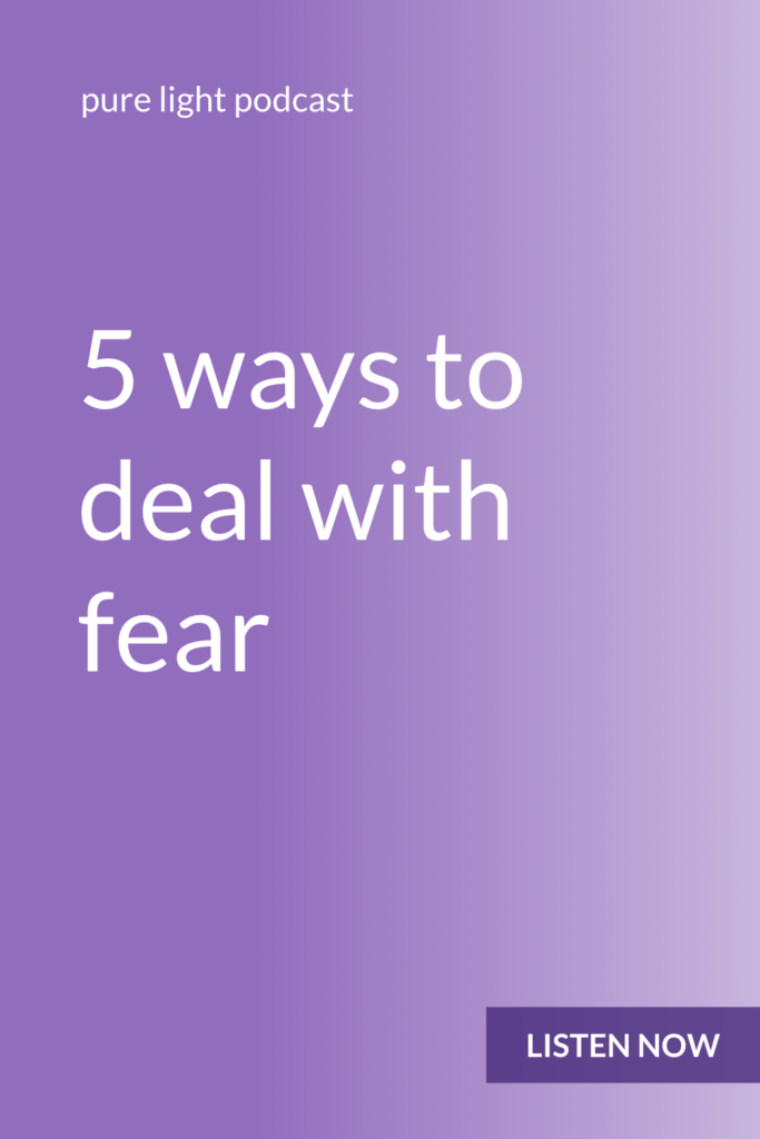 Do you ever let fear get in your way? Fear doesn't have to stop you. Learn five ways to rise above it. #fear #purelightpodcast | ailikuutan.com