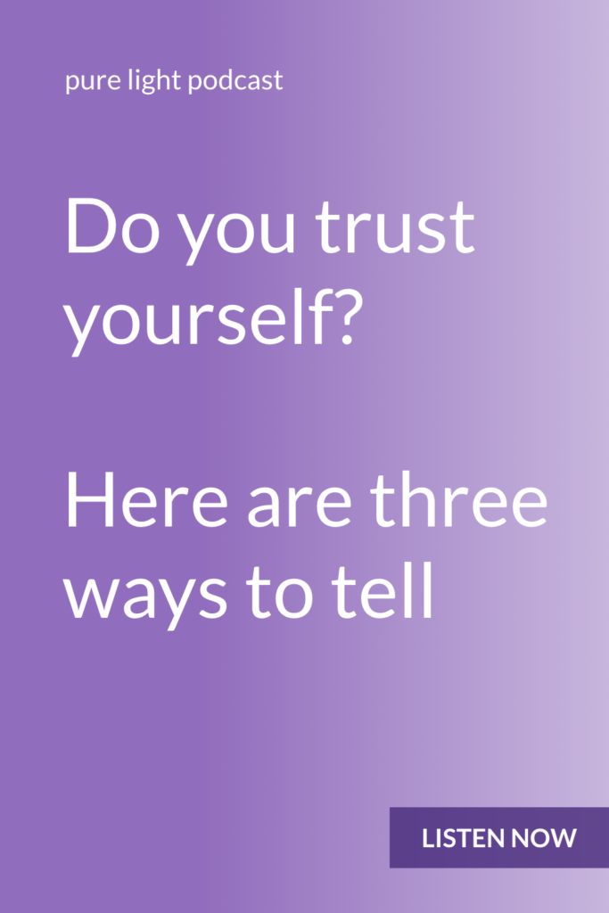 Here are three questions to ask to see how much you trust yourself – and to help you build self-trust. #purelightpodcast | ailikuutan.com