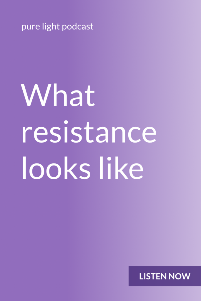 When you're working on an important creative or entrepreneurial project, does resistance ever get in your way? Would you notice if it did? #purelightpodcast | ailikuutan.com