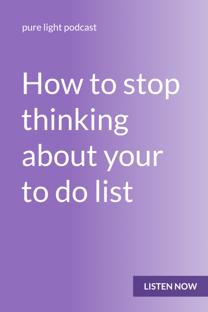 Do you worry about everything you have to do? Is your to do list constantly on your mind? You need a process or system to get your to do list off your mind. Hoping you'll remember is not a system. #purelightpodcast | ailikuutan.com