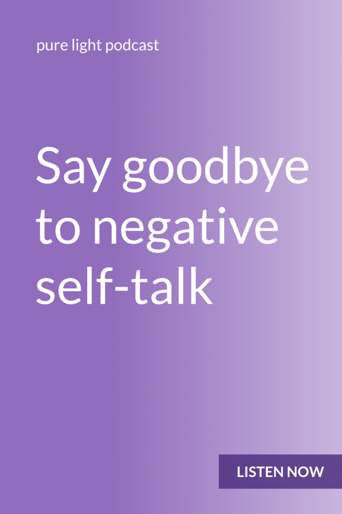 Ever beat yourself up, or manage to convince yourself that you suck? Beating yourself up is just a mental habit. This episode will give you a tool to stop negative self-talk. #purelightpodcast | ailikuutan.com