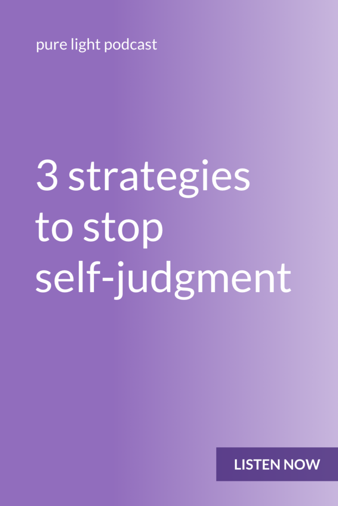 How do you stop judging yourself? When your mind is constantly telling you what you should and shouldn't do, how do you break that cycle? #purelightpodcast   ailikuutan.com