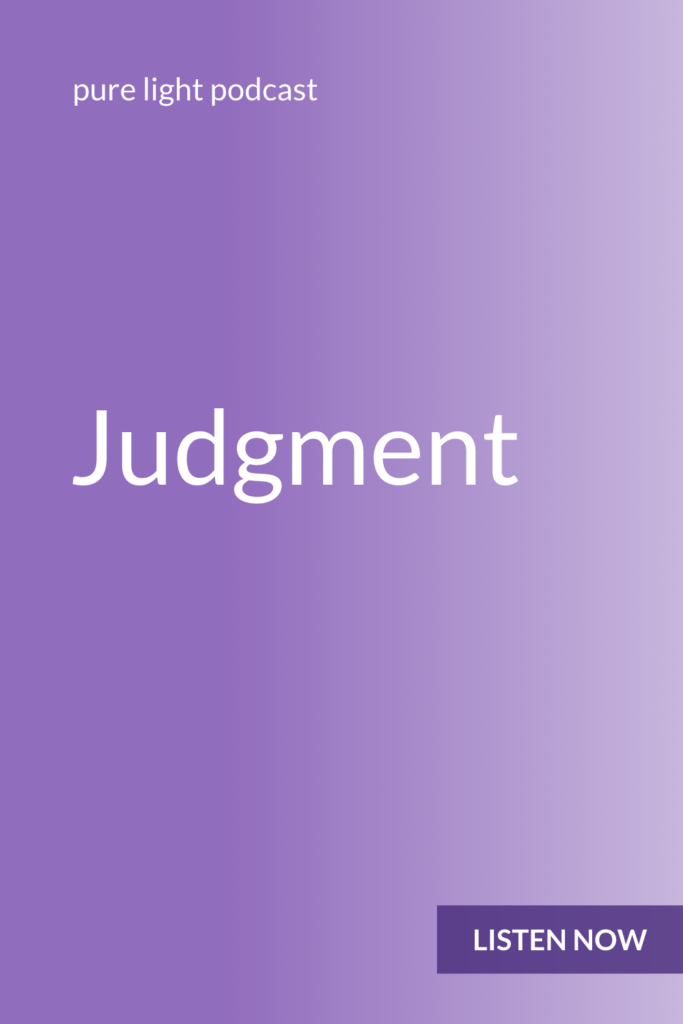Is your mind constantly evaluating things, trying to figure out what's good and what's bad, or what's right and what's wrong? Judgment is a mental habit. It reveals your resistance to life. #purelightpodcast | ailikuutan.com