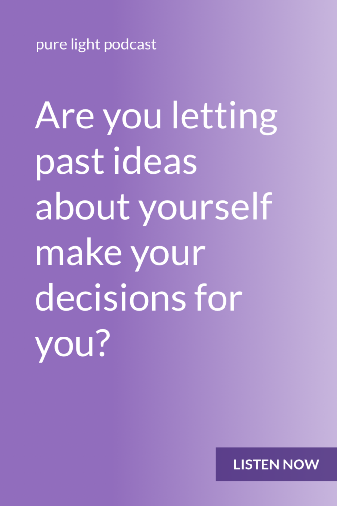 When you base your decisions on past thoughts about who you are, you limit opportunities for the future. When you're not operating based on assumptions from the past, you're free to be who you are in this moment. #purelightpodcast | ailikuutan.com