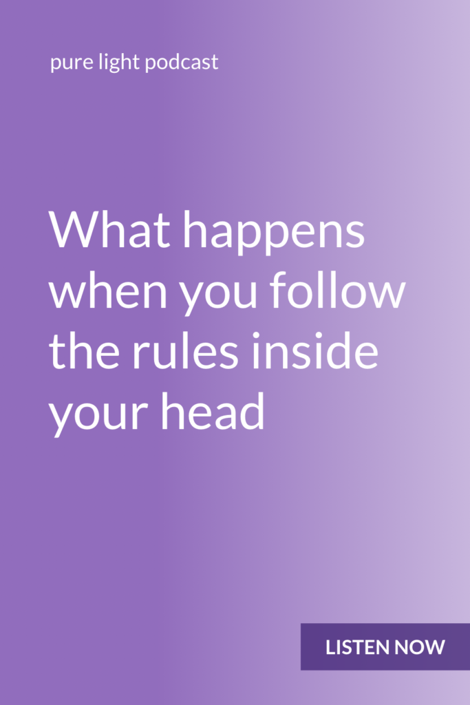 When you follow the rules inside your head, you get into the habit of talking yourself out of how you feel and what you want. And when that becomes a pattern, you lose touch with who you are. #purelightpodcast | ailikuutan.com